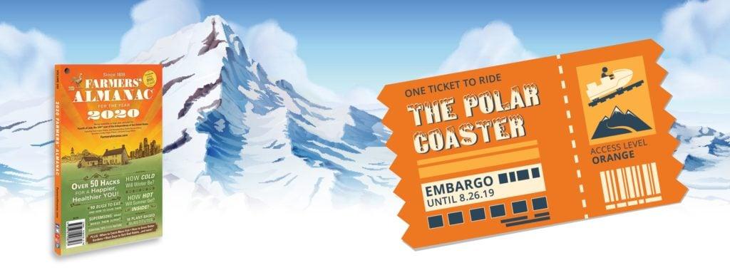 Polar Coaster Ticket and 2020 Farmers' Almanac with Mountain Backdrop