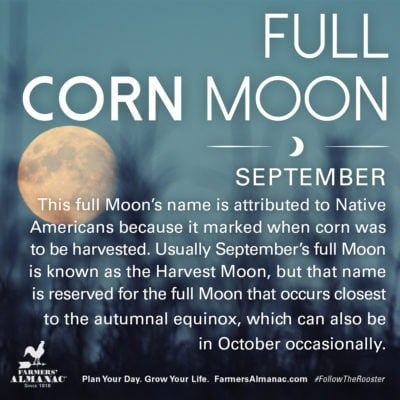Information about the Full Corn Moon by Farmers' Almanac.