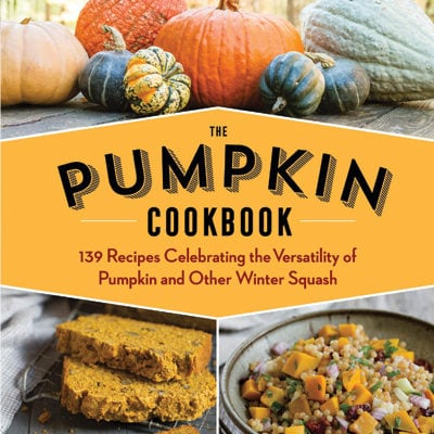 Pumpkin, a Super Food for All 12 Months of the Year - The Great Big Pumpkin Cookbook: A Quick and Easy Guide to Making Pancakes, Soups, Breads, Pastas, Cakes, Cookies, and More